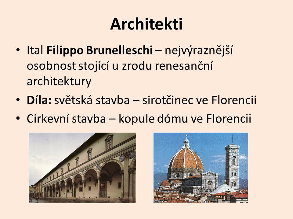 Architekti Ital Filippo Brunelleschi – nejvýraznější osobnost stojící u zrodu renesanční architektury.