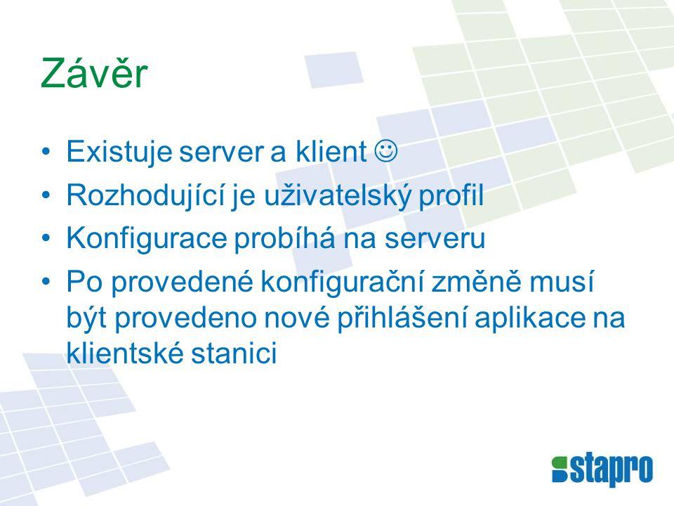 Závěr Existuje server a klient  Rozhodující je uživatelský profil