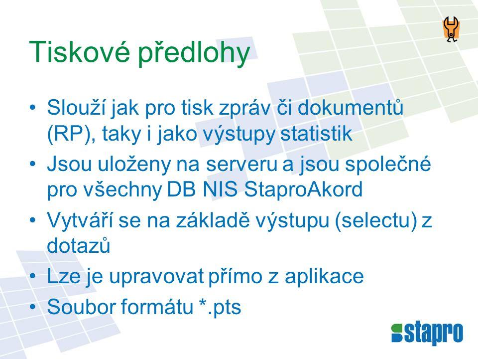 Tiskové předlohy Slouží jak pro tisk zpráv či dokumentů (RP), taky i jako výstupy statistik.