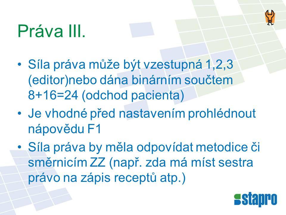 Práva III. Síla práva může být vzestupná 1,2,3 (editor)nebo dána binárním součtem 8+16=24 (odchod pacienta)