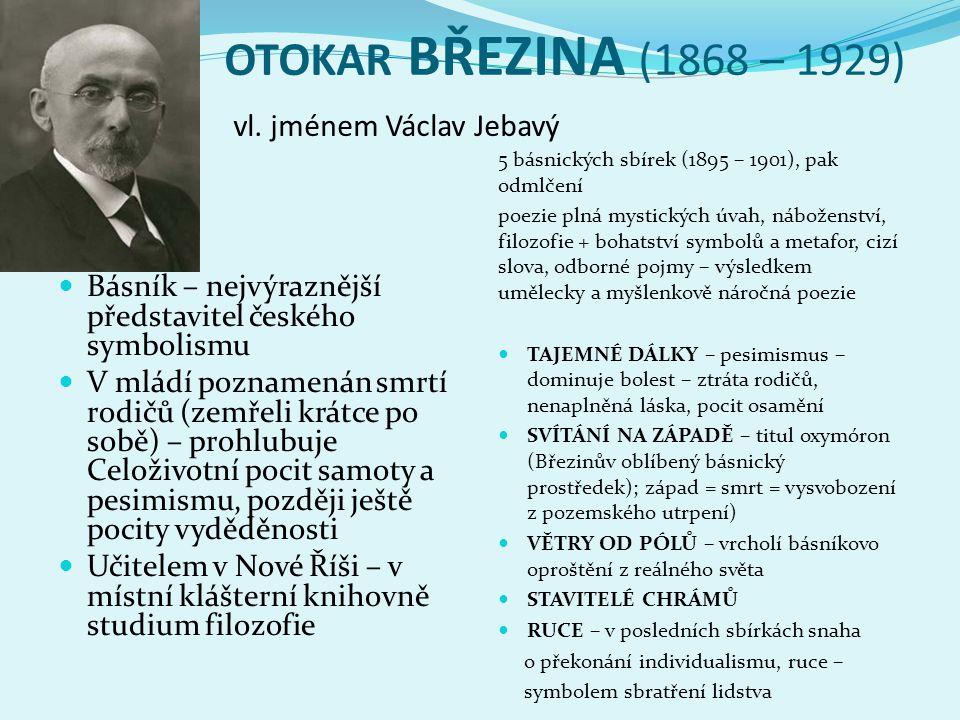 OTOKAR BŘEZINA (1868 – 1929) vl. jménem Václav Jebavý