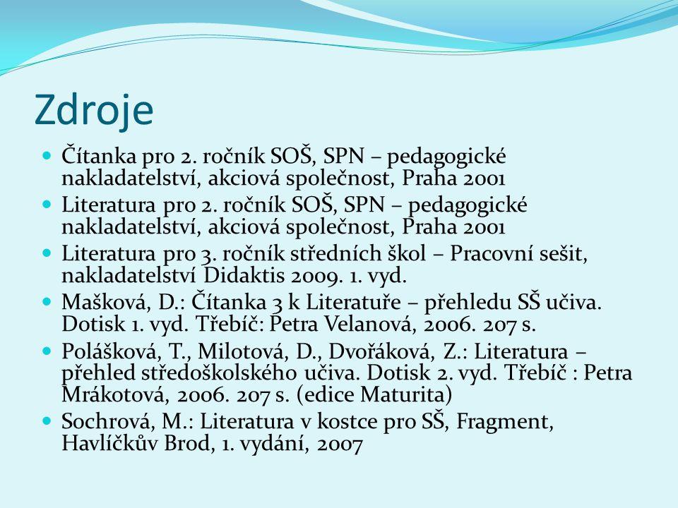 Zdroje Čítanka pro 2. ročník SOŠ, SPN – pedagogické nakladatelství, akciová společnost, Praha 2001.