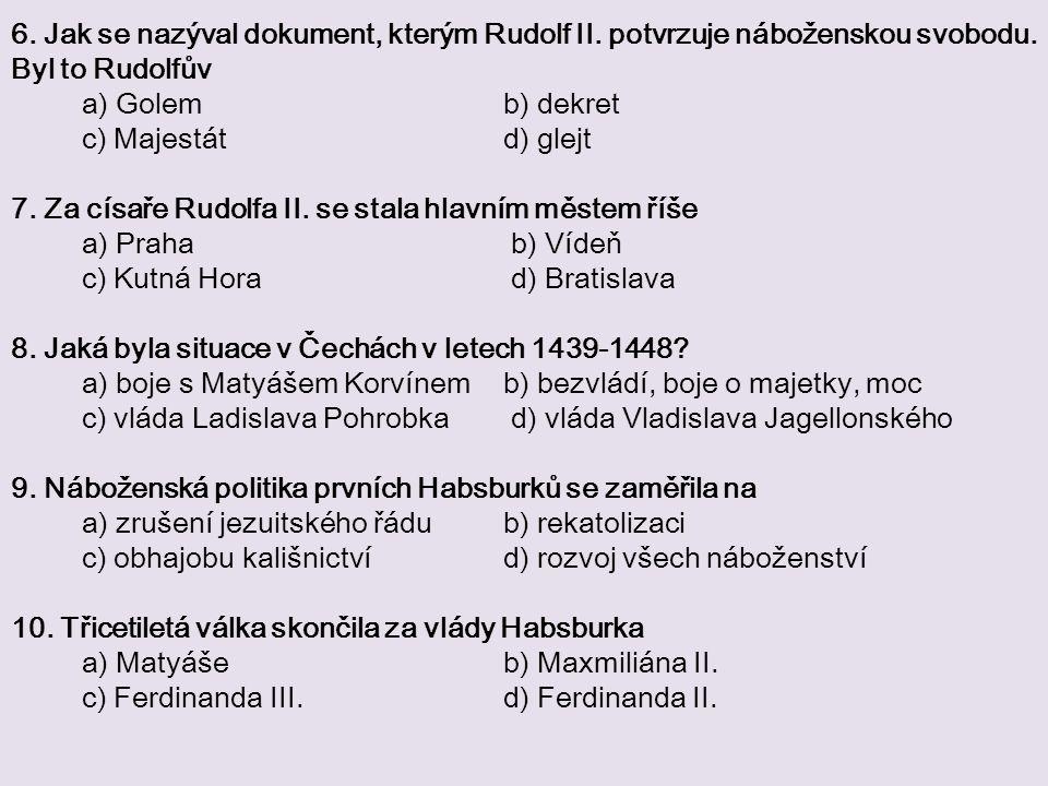 6. Jak se nazýval dokument, kterým Rudolf II