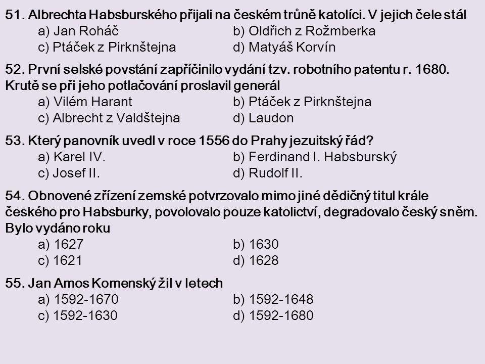 51. Albrechta Habsburského přijali na českém trůně katolíci