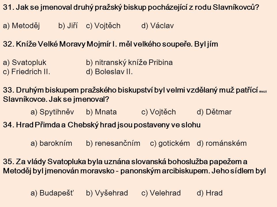 31. Jak se jmenoval druhý pražský biskup pocházející z rodu Slavníkovců