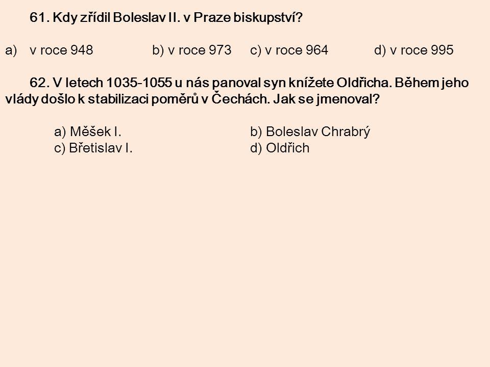 61. Kdy zřídil Boleslav II. v Praze biskupství