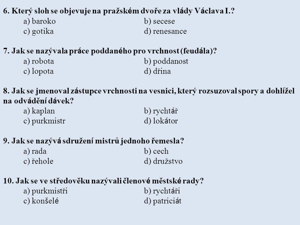 6. Který sloh se objevuje na pražském dvoře za vlády Václava I.