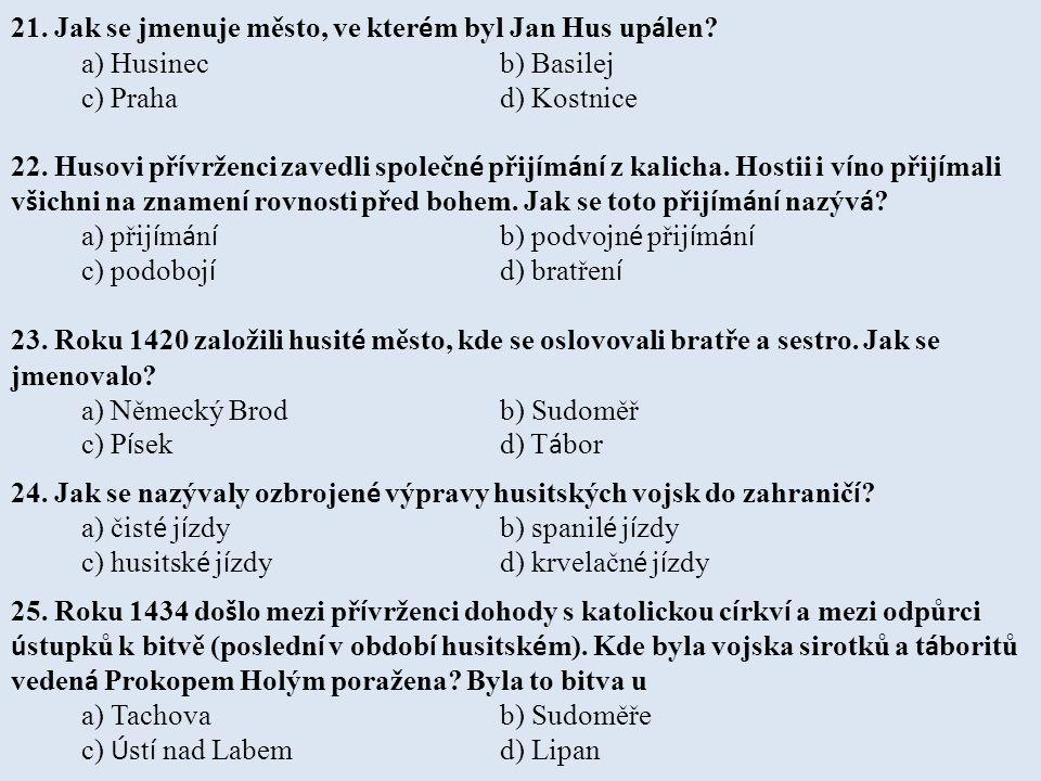 21. Jak se jmenuje město, ve kterém byl Jan Hus upálen