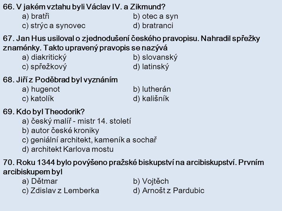 66. V jakém vztahu byli Václav IV. a Zikmund