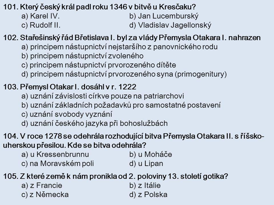 101. Který český král padl roku 1346 v bitvě u Kresčaku