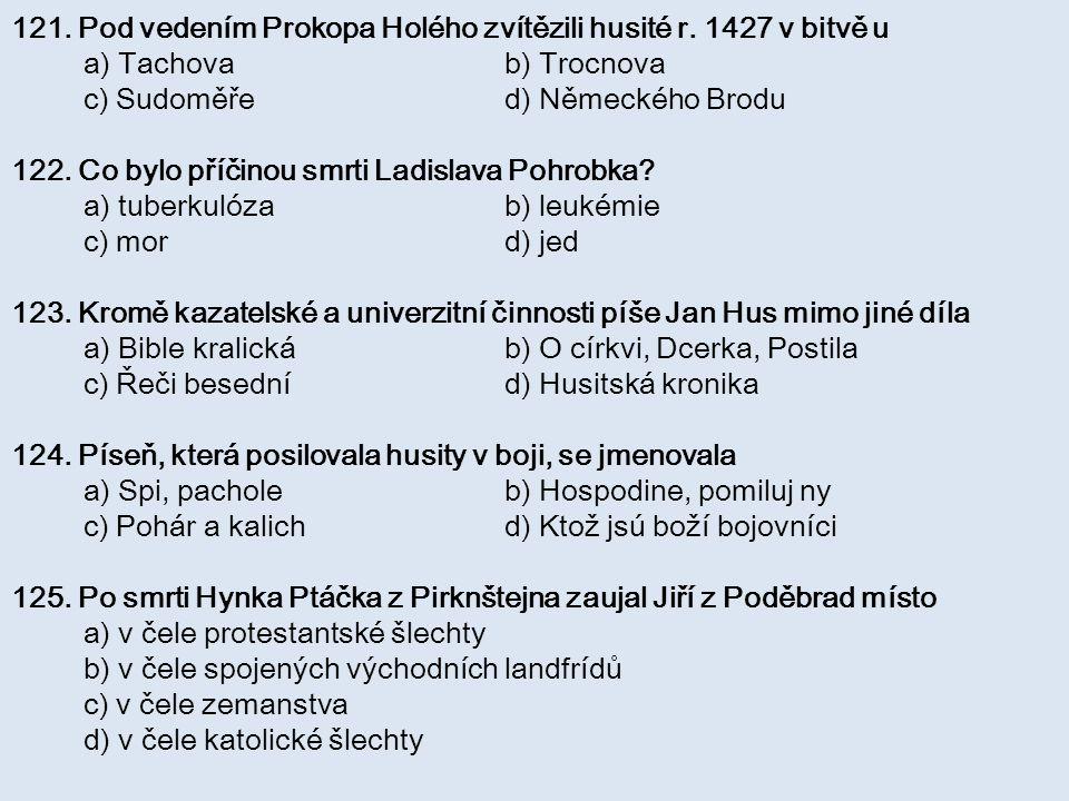 121. Pod vedením Prokopa Holého zvítězili husité r. 1427 v bitvě u
