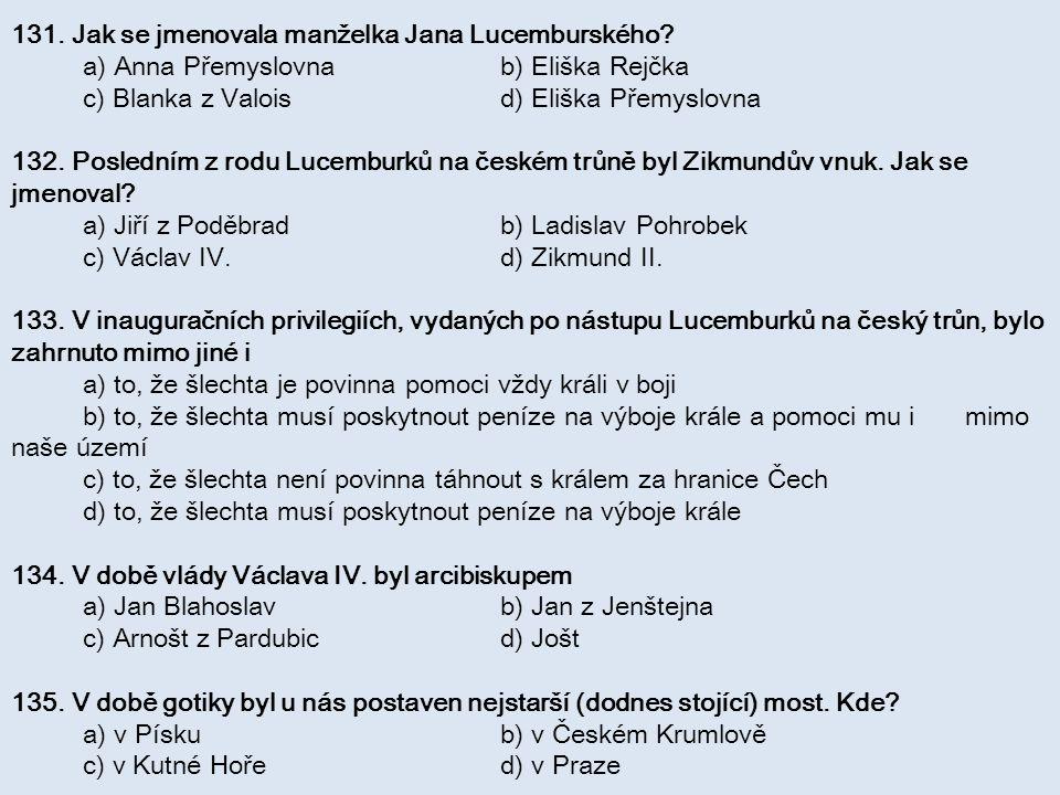 131. Jak se jmenovala manželka Jana Lucemburského