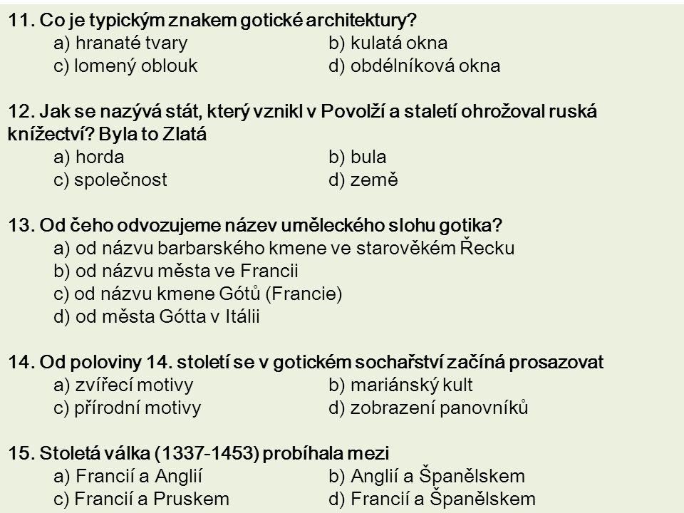 11. Co je typickým znakem gotické architektury