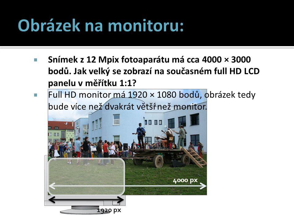 Obrázek na monitoru: Snímek z 12 Mpix fotoaparátu má cca 4000 × 3000 bodů. Jak velký se zobrazí na současném full HD LCD panelu v měřítku 1:1