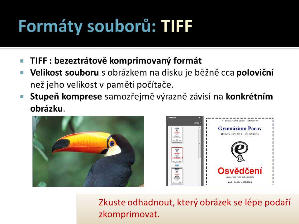 Formáty souborů: TIFF TIFF : bezeztrátově komprimovaný formát