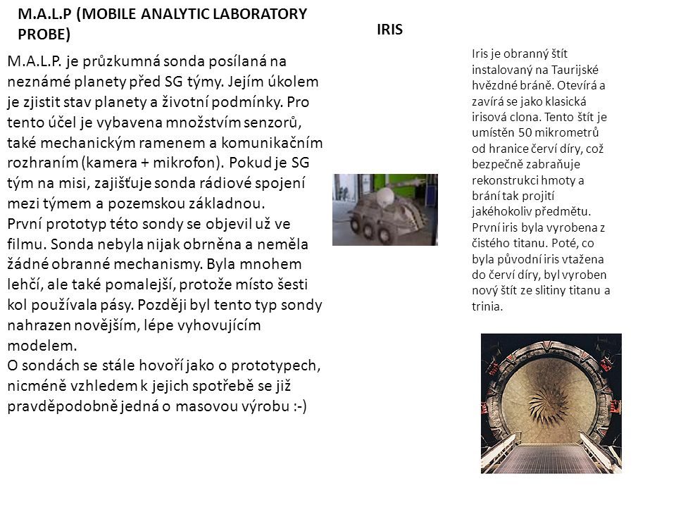 M.A.L.P (MOBILE ANALYTIC LABORATORY PROBE) IRIS