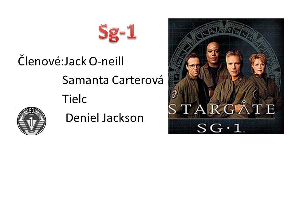 Sg-1 Členové:Jack O-neill Samanta Carterová Tielc Deniel Jackson
