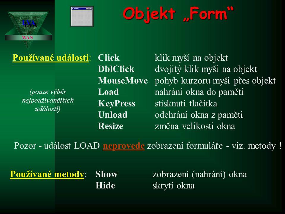 """Objekt """"Form Používané události: Click klik myší na objekt"""