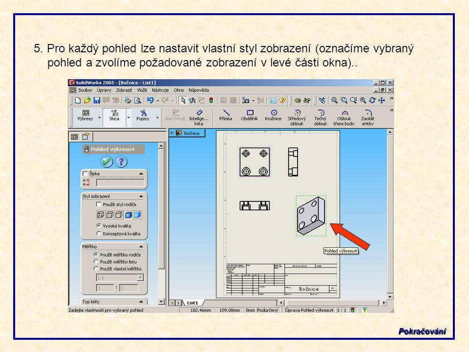 5. Pro každý pohled lze nastavit vlastní styl zobrazení (označíme vybraný pohled a zvolíme požadované zobrazení v levé části okna)..