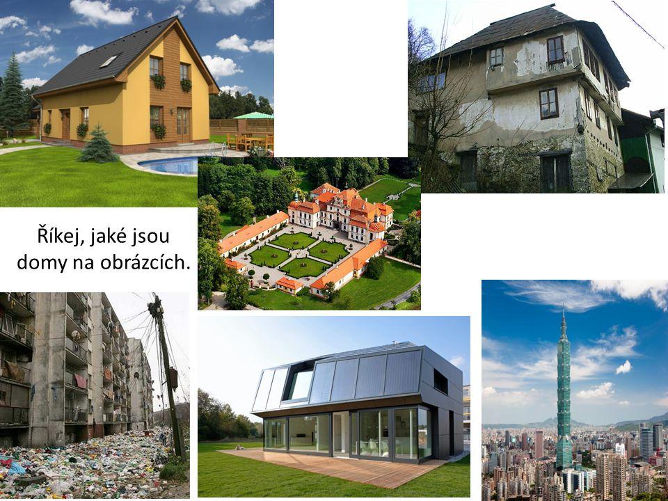 Říkej, jaké jsou domy na obrázcích.