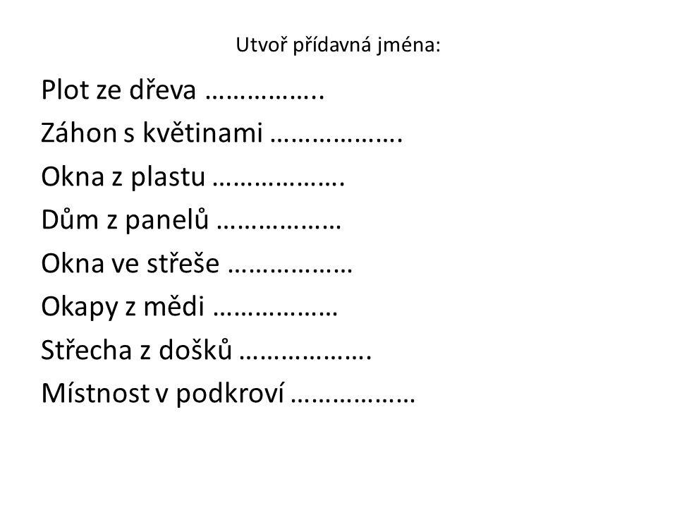 Utvoř přídavná jména: