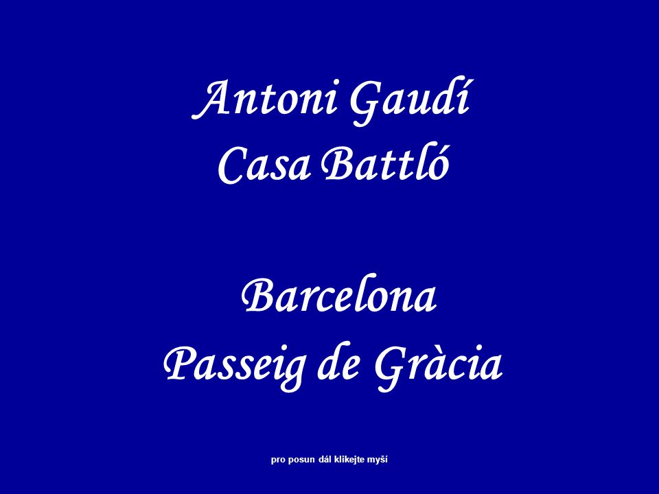 Antoni Gaudí Casa Battló Barcelona Passeig de Gràcia