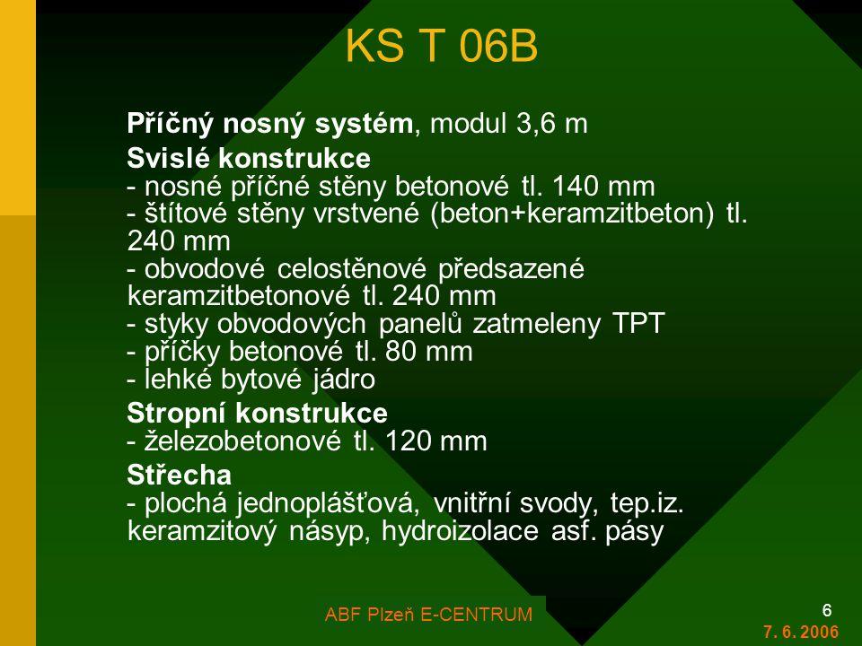 KS T 06B Příčný nosný systém, modul 3,6 m Svislé konstrukce