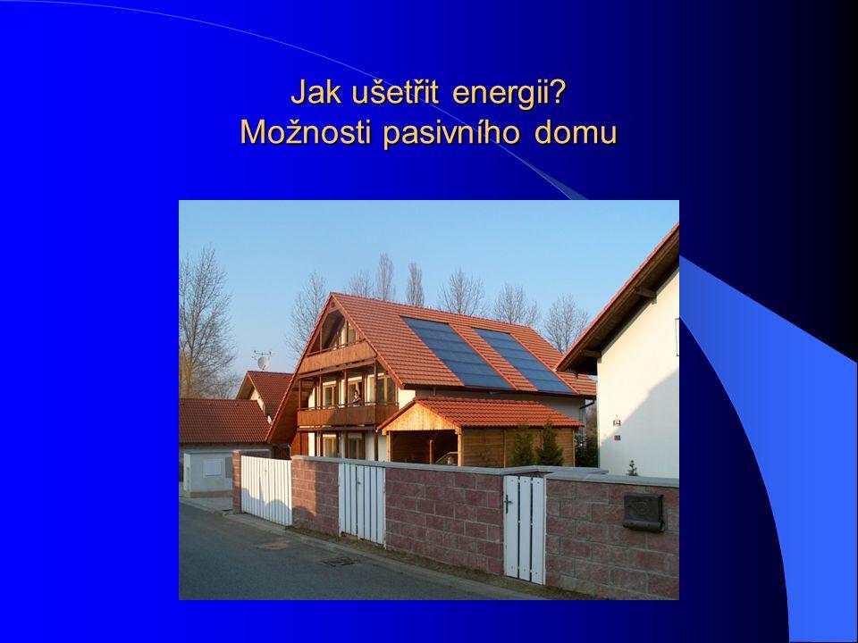 Jak ušetřit energii Možnosti pasivního domu