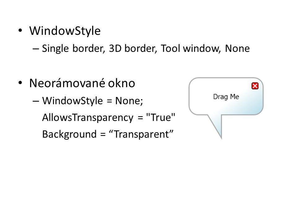 WindowStyle Neorámované okno