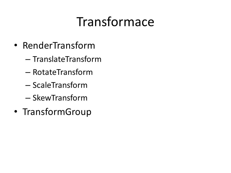Transformace RenderTransform TransformGroup TranslateTransform