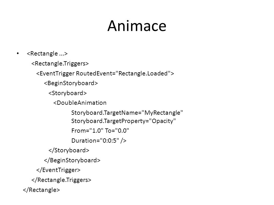 Animace <Rectangle ...> <Rectangle.Triggers>