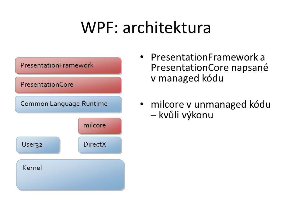 WPF: architektura PresentationFramework a PresentationCore napsané v managed kódu.