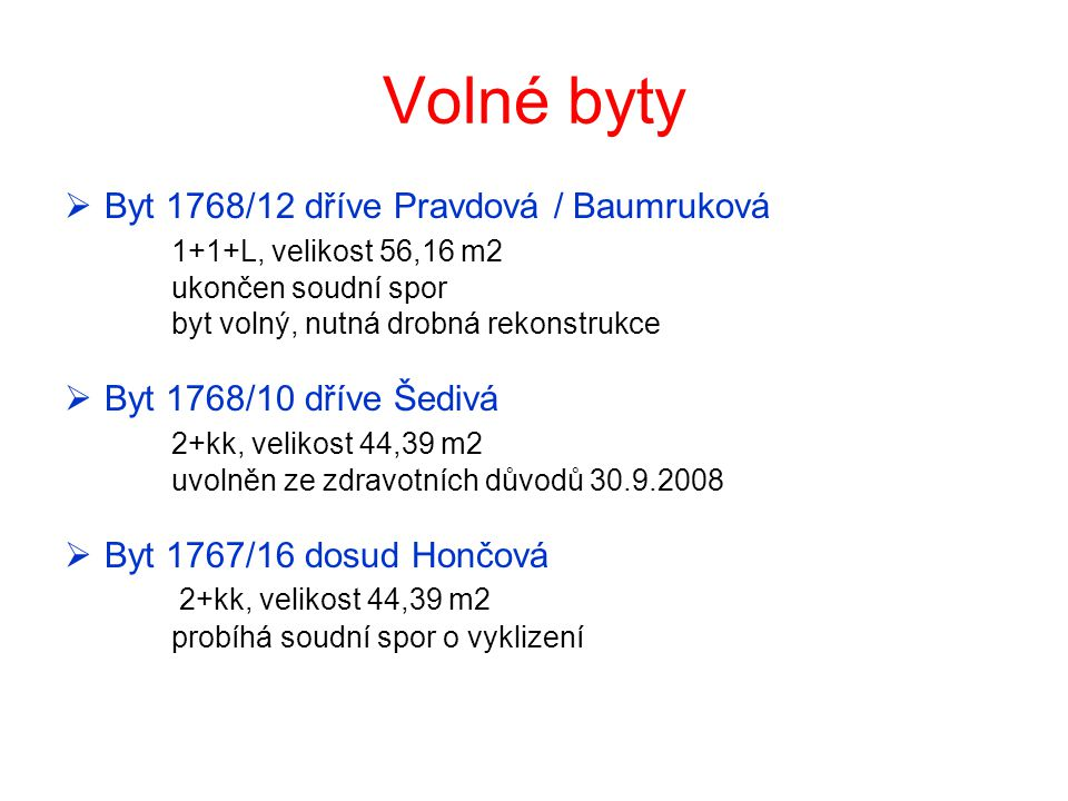 Volné byty Byt 1768/12 dříve Pravdová / Baumruková