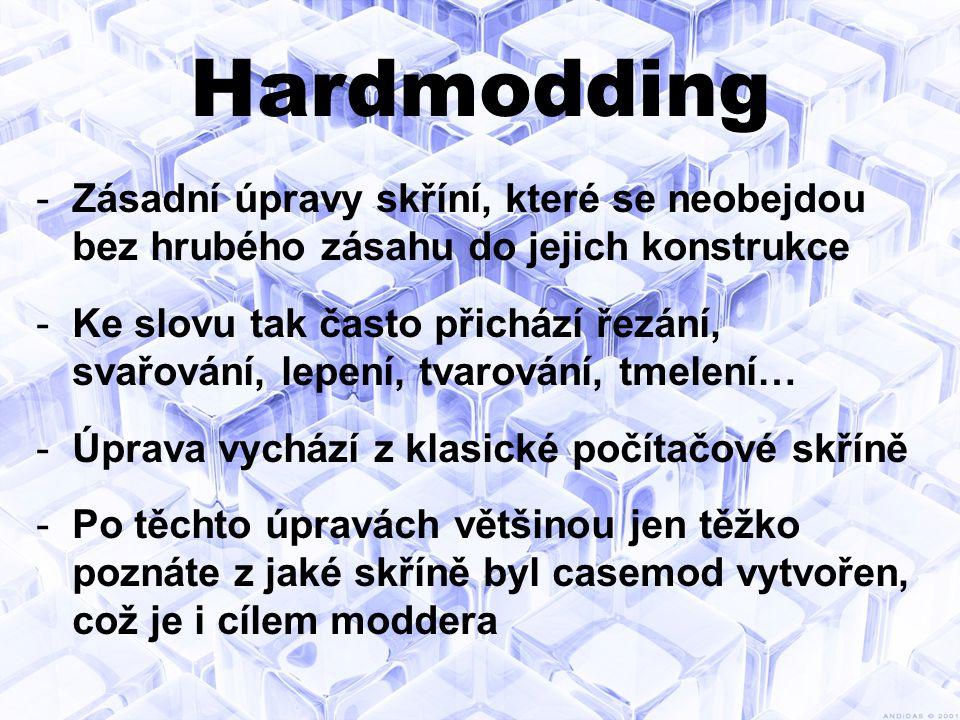 Hardmodding Zásadní úpravy skříní, které se neobejdou bez hrubého zásahu do jejich konstrukce.