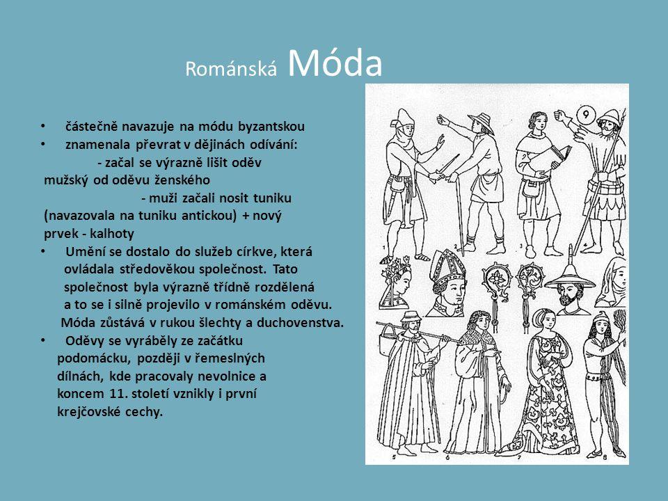 Románská Móda částečně navazuje na módu byzantskou