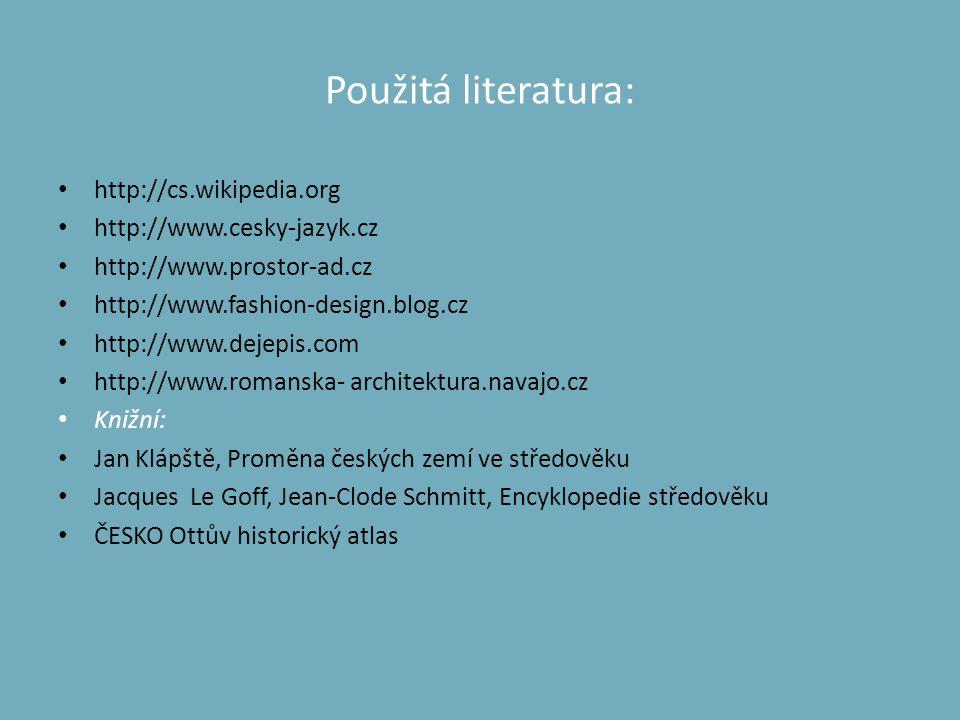 Použitá literatura: http://cs.wikipedia.org http://www.cesky-jazyk.cz