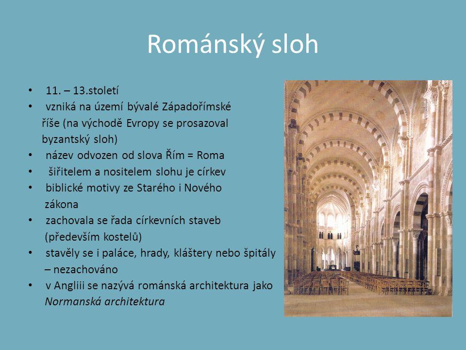 Románský sloh 11. – 13.století vzniká na území bývalé Západořímské