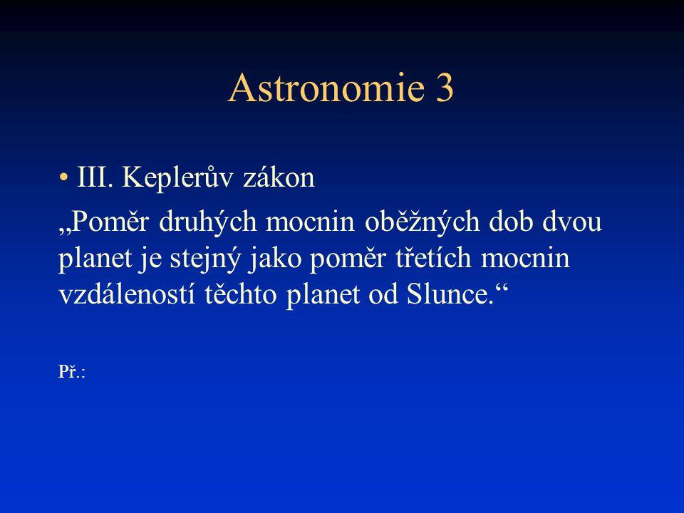 Astronomie 3 III. Keplerův zákon