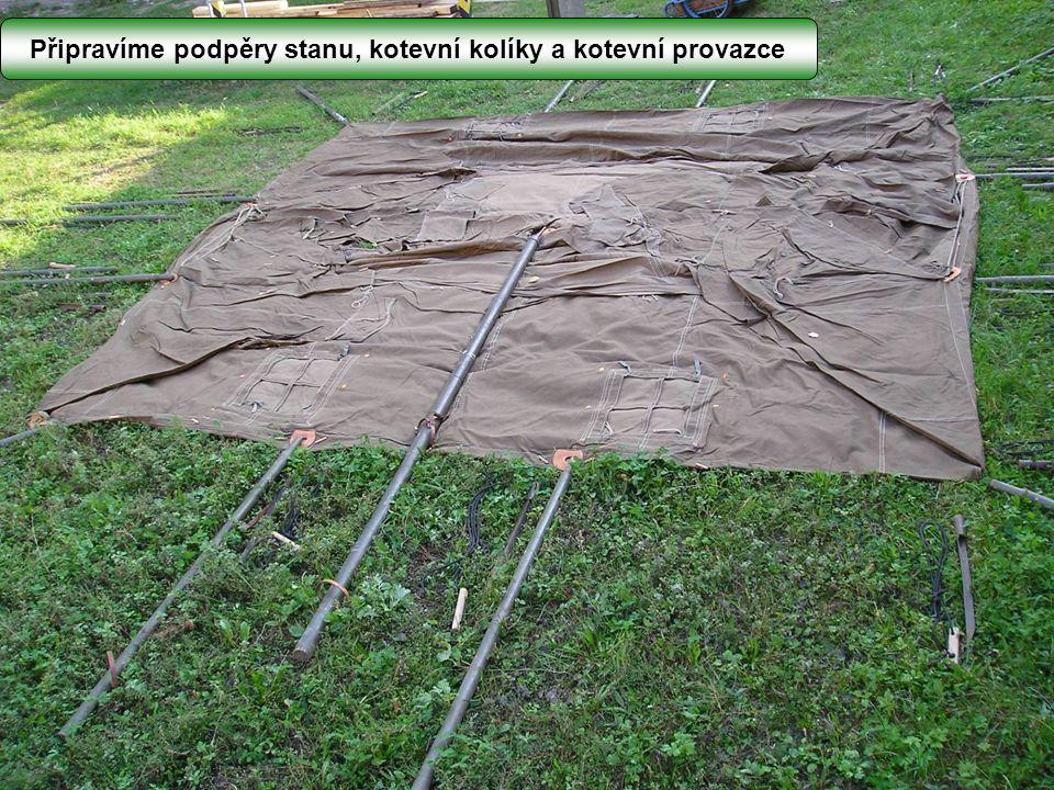 Připravíme podpěry stanu, kotevní kolíky a kotevní provazce