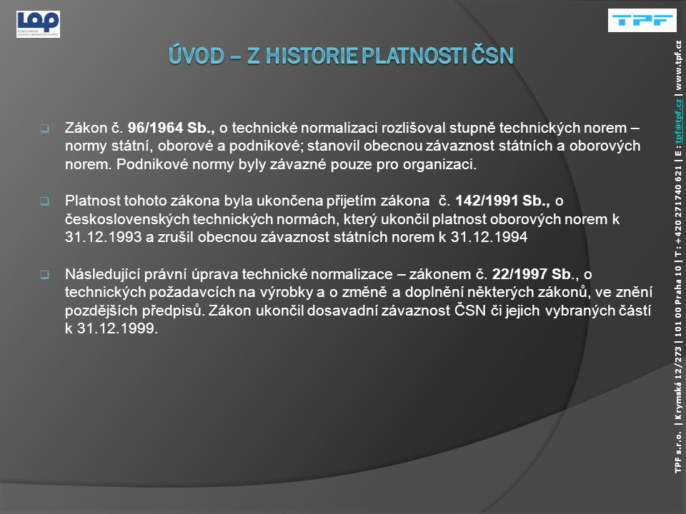 ÚVOD – Z HISTORIE PLATNOSTI ČSN