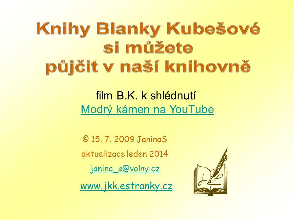 film B.K. k shlédnutí Modrý kámen na YouTube www.jkk.estranky.cz