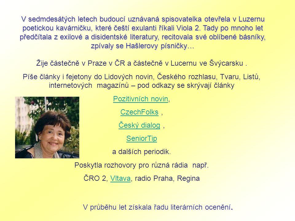 Žije částečně v Praze v ČR a částečně v Lucernu ve Švýcarsku .