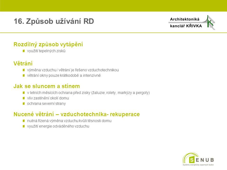 16. Způsob užívání RD Rozdílný způsob vytápění Větrání