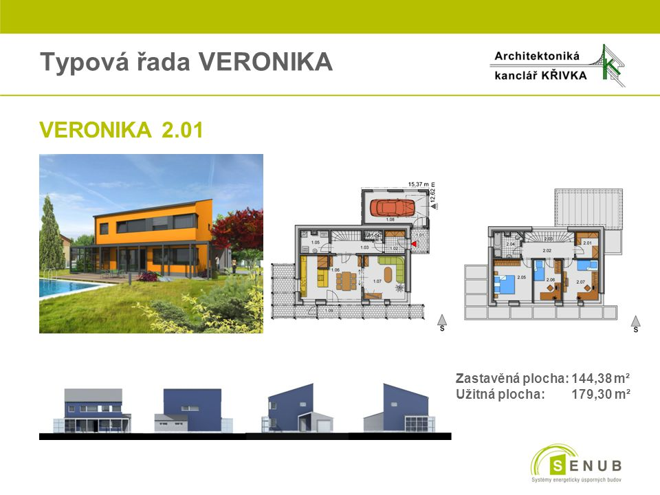 Typová řada VERONIKA VERONIKA 2.01 Zastavěná plocha: 144,38 m²