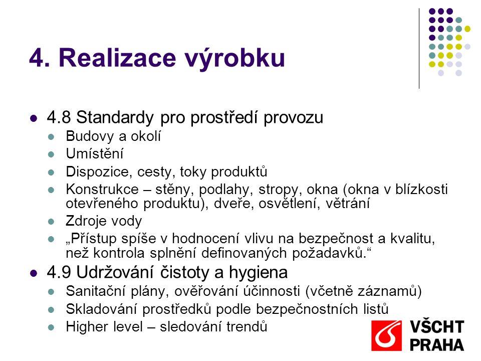 4. Realizace výrobku 4.8 Standardy pro prostředí provozu