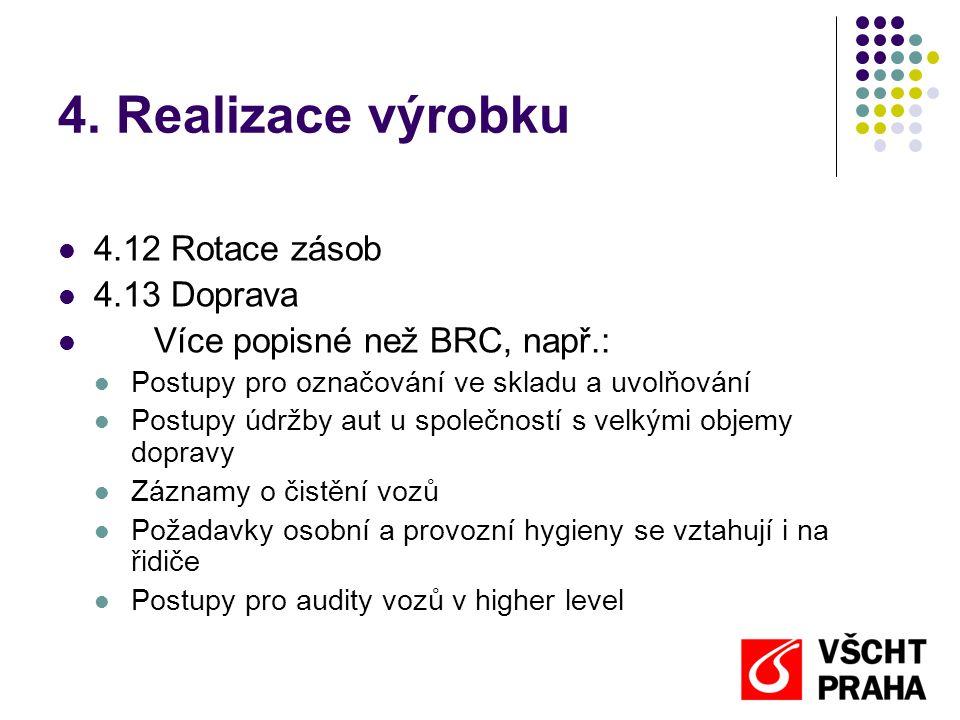 4. Realizace výrobku 4.12 Rotace zásob 4.13 Doprava