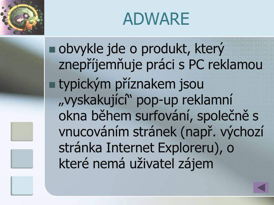 ADWARE obvykle jde o produkt, který znepříjemňuje práci s PC reklamou