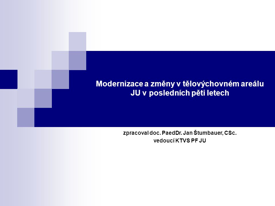 Modernizace a změny v tělovýchovném areálu JU v posledních pěti letech