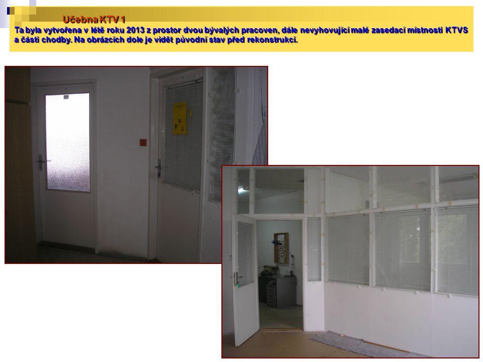 Učebna KTV 1 Ta byla vytvořena v létě roku 2013 z prostor dvou bývalých pracoven, dále nevyhovující malé zasedací místnosti KTVS a části chodby.