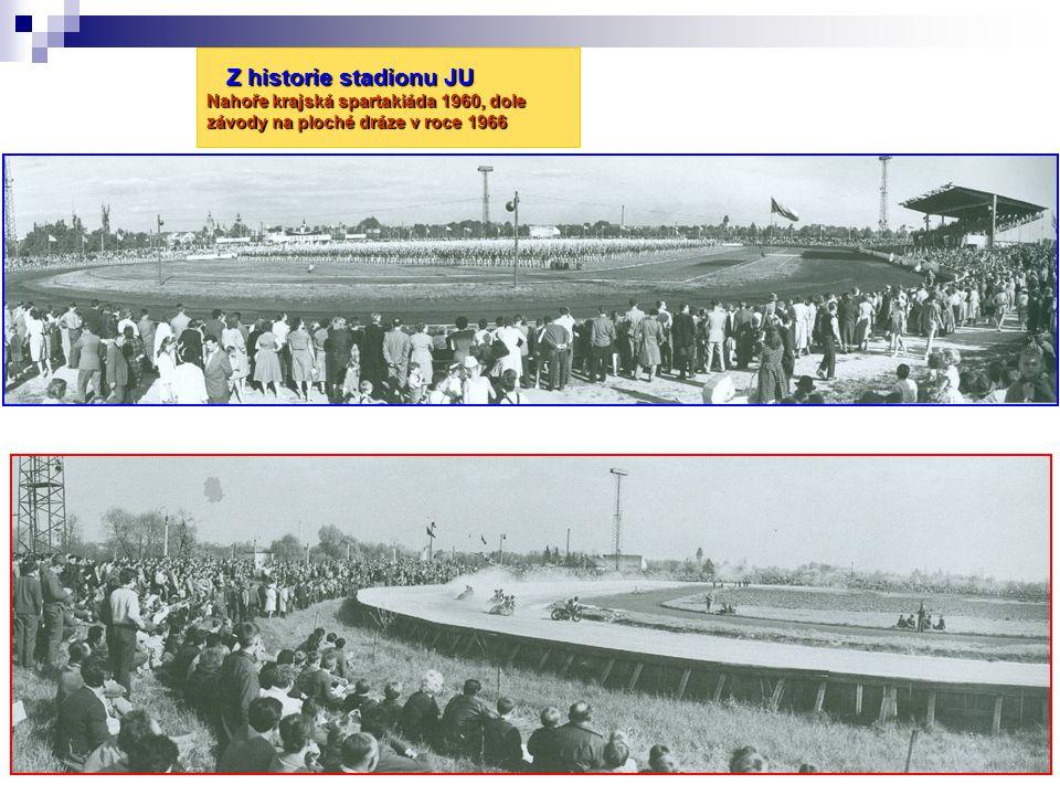 Z historie stadionu JU Nahoře krajská spartakiáda 1960, dole závody na ploché dráze v roce 1966